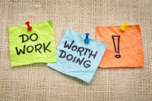Do work worth doing -motivational reminder on sticky notes